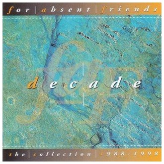 For Absent Friends - Decade