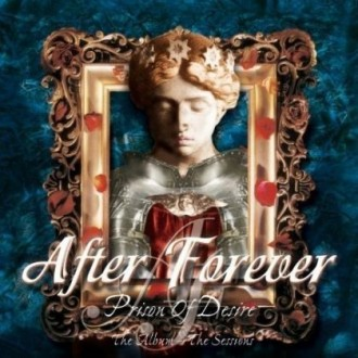 After Forever - Prison Of Desire: The Album & The Sessions